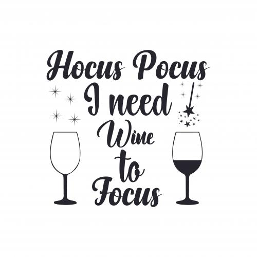 Hocus Pocus, I need Wine to Focus with Wine Glasses