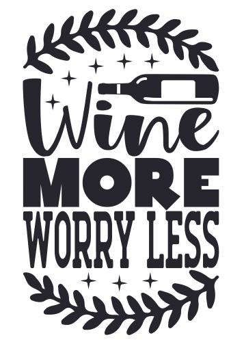 Wine more worry less